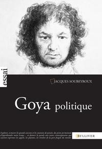 Jacques Soubeyroux - Goya politique.