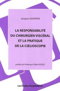 Jacques Soufron - La responsabilité du chirurgien viscéral et la pratique de la coelioscopie.