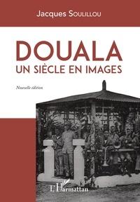 Jacques Soulillou - Douala, un siècle en images.