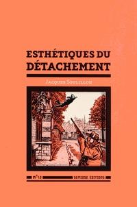 Jacques Soulillou - Esthétiques du détachement.