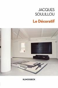 Jacques Soulillou - Le Décoratif.