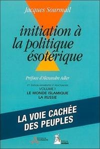 Jacques Sourmail - Initiation à la politique ésotérique - Tome 1.