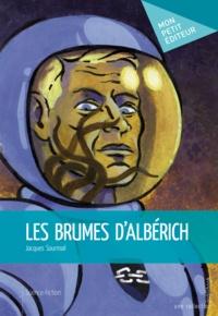Jacques Sourmail - Les brumes d'Albérich.