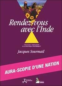 Jacques Sourmail - Rendez-vous avec l'Inde.