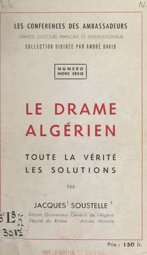 Le drame algérien. Toute la vérité, les solutions
