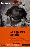 Jacques Soustelle - Les quatre soleils - Souvenirs et réflexions d'un ethnologue au Mexique.