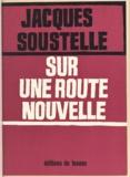 Jacques Soustelle - Sur une route nouvelle.