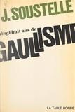Jacques Soustelle - Vingt-huit ans de gaullisme.
