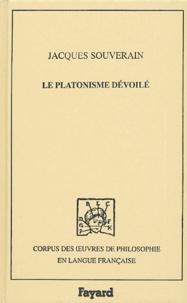 Jacques Souverain - Le platonisme dévoilé.