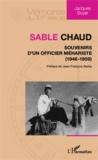 Jacques Soyer - Sable chaud - Souvenirs d'un officier méhariste (1946-1959).