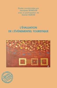 Jacques Spindler - L'évaluation de l'événementiel touristique.