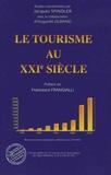 Jacques Spingler et Huguette Durand - Le tourisme au XXIe siècle.