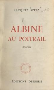 Jacques Spitz - Albine au poitrail.