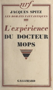 Jacques Spitz - L'expérience du docteur Mops.