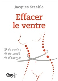 Jacques Staehle - Effacer le ventre.