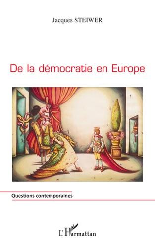 Jacques Steiwer - De la démocratie en Europe.