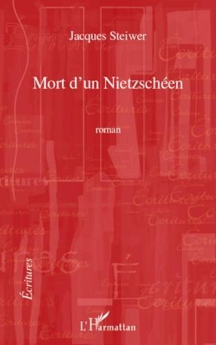 Jacques Steiwer - Mort d'un nietzschéen.