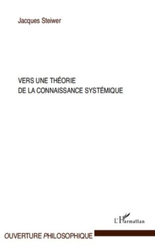 Jacques Steiwer - Vers une théorie de la connaissance systémique.