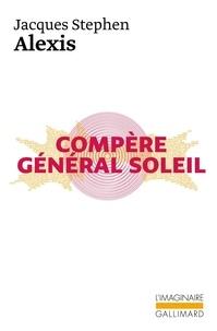 Jacques-Stephen Alexis - Compère Général Soleil.