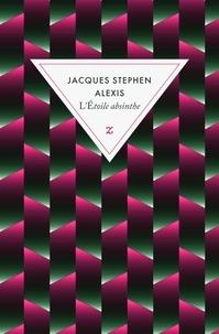 Jacques-Stephen Alexis - L'étoile Absinthe - Suivi de Le Léopard.