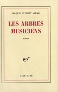 Jacques-Stephen Alexis - Les Arbres musiciens.