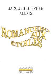 Jacques-Stephen Alexis - Romancero aux étoiles.
