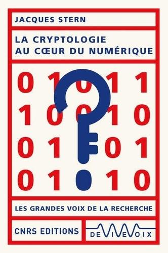 Jacques Stern - La cryptologie au coeur du numérique.