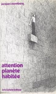 Jacques Sternberg - Attention planète habitée.