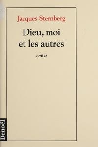 Jacques Sternberg - Dieu, moi et les autres - Contes.
