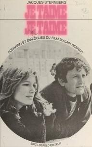 Jacques Sternberg - Je t'aime, je t'aime - Scénario et dialogues du film d'Alain Resnais.