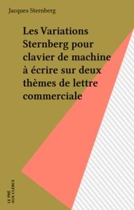 Jacques Sternberg - Les Variations Sternberg pour clavier de machine à écrire sur deux thèmes de lettres commerciales.