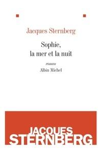 Jacques Sternberg - Sophie, la mer et la nuit.