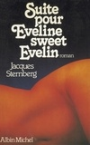 Jacques Sternberg - Suite pour Eveline, sweet Evelin.