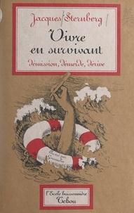 Jacques Sternberg et Jean Gourmelin - Vivre en survivant - Démission, démerde, dérive.