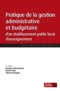 Téléchargement gratuit des livres best seller Pratique de la gestion administrative et budgétaire d'un établissement public local d'enseignement (Litterature Francaise) 9782701320526 par Jacques Stirnemann, Pascal Vion, Thierry Mauget