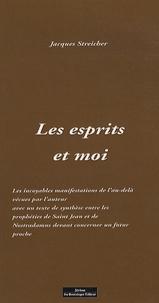 Jacques Streicher - Les esprits et moi - Incroyable manifestations de l'au-delà vécues par l'auteur.