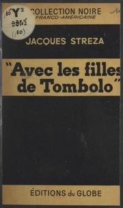 Jacques Streza - Avec les filles de Tombolo !.