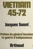 Jacques Suant et Fernand Gambiez - Vietnam 45-72 - La guerre d'indépendance.