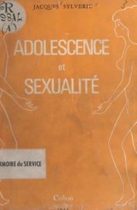 Jacques Sylveric - Adolescence et sexualité.
