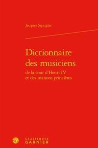 Dictionnaire des musiciens de la cour dHenri IV et des maisons princières.pdf