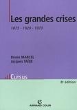 Jacques Taïeb et Bruno Marcel - Les grandes crises - 1873-1929-1973.