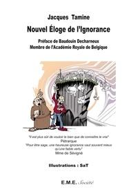 Jacques Tamine - Nouvel éloge de l'ignorance.