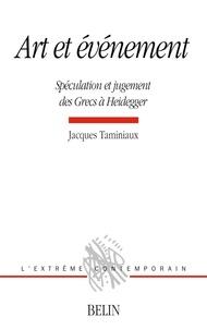 Jacques Taminiaux - Art et événement - Spéculation et jugement des Grecs à Heidegger.