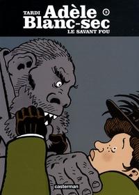 Jacques Tardi - Adèle Blanc-Sec Tome 3 : Le savant fou.