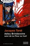 Jacques Tardi - Adieu Brindavoine - Suivi de La Fleur au fusil.