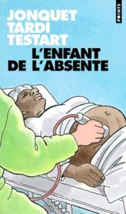 Jacques Tardi et Jacques Testart - L'enfant de l'absente - Récit.