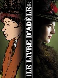 Jacques Tardi et Nicolas Finet - Le livre d'Adèle.