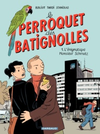 Jacques Tardi et Michel Boujut - Le perroquet des Batignolles Tome 1 : L'énigmatique Monsieur Schmutz.