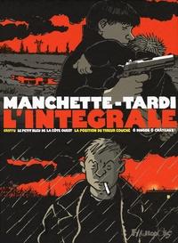 Jacques Tardi et Jean-Patrick Manchette - Manchette - Tardi, l'intégrale - Le petit bleu de la côte ouest ; O dingos, ô chateaux ; La position du tireur couché ; Griffu.