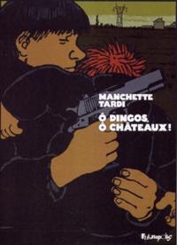 Jacques Tardi et Jean-Patrick Manchette - O dingos, ô châteaux ! - Edition de luxe.
